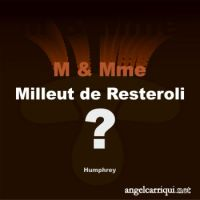 M & Mme Milleut de Resteroli ...