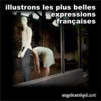 illustrons les plus belles expressions françaises ...