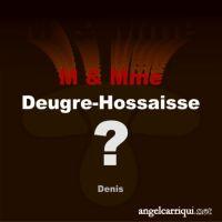 M & Mme Deugre-Hossaisse ...